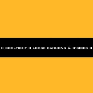 Loose Cannons & B-Sides