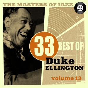 The Masters of Jazz: 33 Best of Duke Ellington, Vol. 13