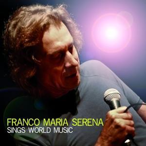 Franco Maria Serena Sings World Music
