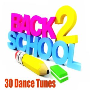 Back 2 School: 30 Dance Tunes