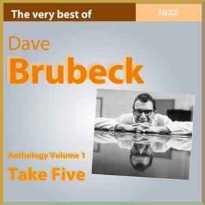 Dave Brubeck Anthology, Vol. 1: Take Five (The Very Best Of)