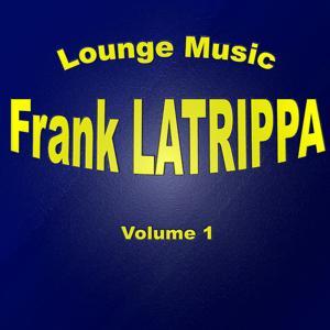 Frank La Trippa Vol.1