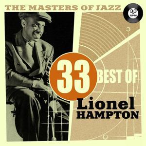 The Masters of Jazz: 33 Best of Lionel Hampton