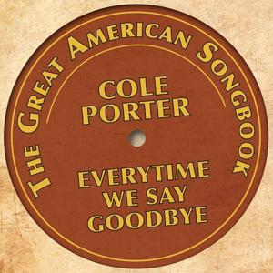 Cole Porter - Everytime We Say Goodbye (The Great American Songbook)