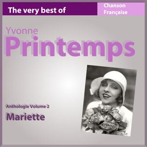 The Very Best of Yvonne Printemps: Mariette (Anthologie, vol. 2)