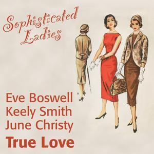 True Love (Sophisticated Ladies)