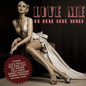 Love Me - 14 Real Love Songs