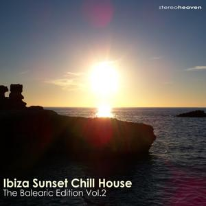 Ibiza Sunset Chill House - The Balearic Edition Vol.2