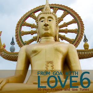 From Goa With Love 6 - 50 Psy-Trance & Goa Tunes
