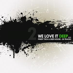 We Love It Deep - Finest Tech & Deep-House Vol. 2