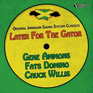 Later for the Gator (Original Jamaican Sound System)