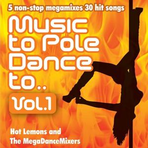 Music to Pole Dance to, Vol. 1 (5 Non-Stop Mixes of 30 Hit Songs)