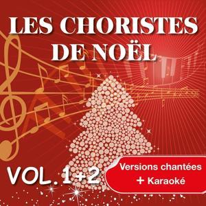 Les Choristes de Noël interprètent les plus belles chansons de Noël, Vol. 1 & Vol. 2 (Versions chantées et versions karaoké)