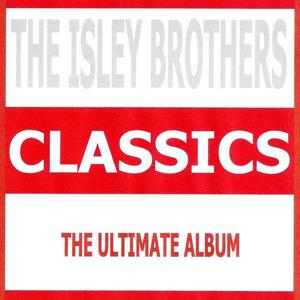 Classics - The Isley Brothers