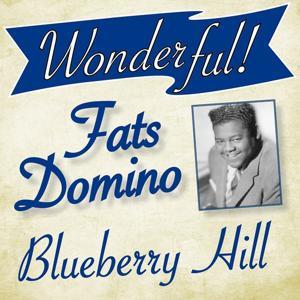 Wonderful.....Fats Domino (Blueberry Hill)