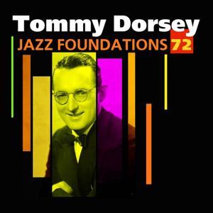 Jazz Foundations, Vol. 72 (Tommy Dorsey)