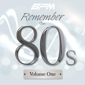 Remember The 80's: Vol. 1