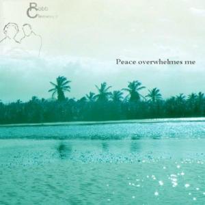 Peace Overwhelmes Me