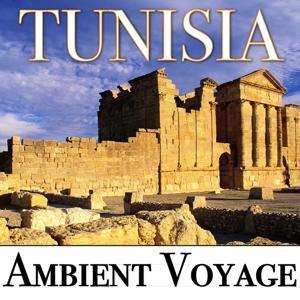 Ambient Voyage: Tunisia