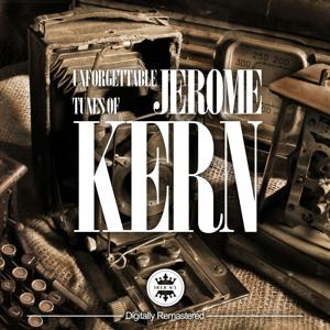 The Unforgettable Tunes of Jerome Kern