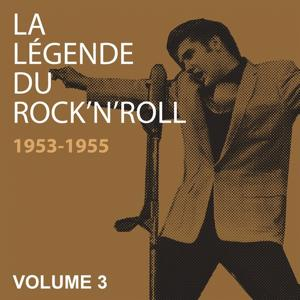 La légende du Rock 'n' Roll, vol. 3 1953-1955 (Rockabilly...)