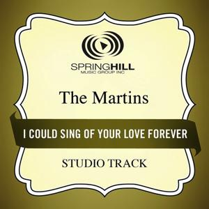 I Could Sing of Your Love Forever (Studio Track)