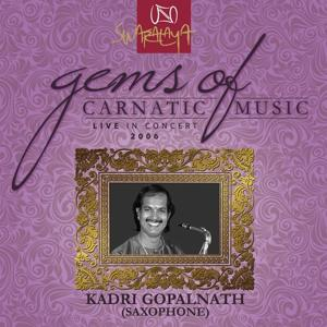 Gems Of Carnatic Music – Live In Concert 2006 - Kadri Gopalnath