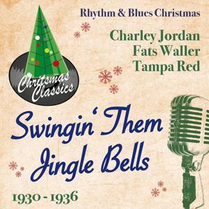 Swingin' Them Jingle Bells (Rhythm & Blues Christmas)