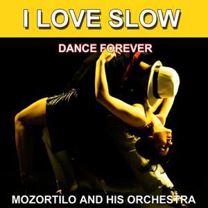I Love Slow (Dance Forever) (Les plus belles danses)