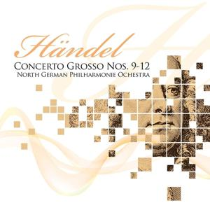 Händel: Concerto Grosso, No. 9 to 12