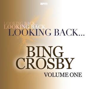 Looking Back...Bing Crosby, Vol. 1