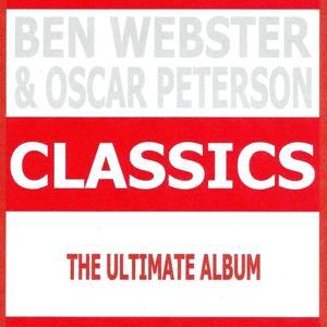 Classics - Ben Webster & Oscar Peterson