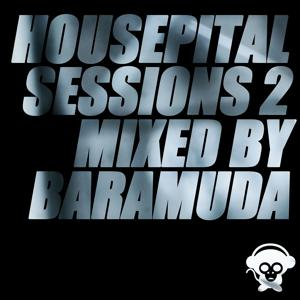 Housepital Sessions 2 (Mixed By Baramuda)
