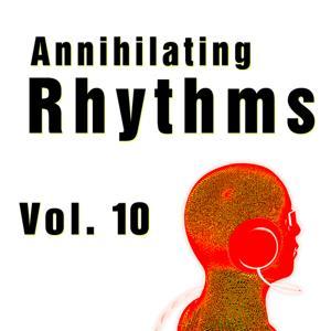 Annihilating Rhythms, Vol. 10