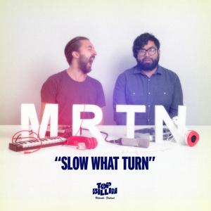 Slow What Turn