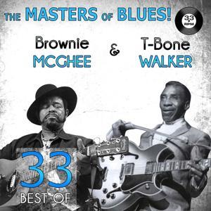 The Masters of Blues! (33 Best of T-Bone Walker & Brownie McGhee)