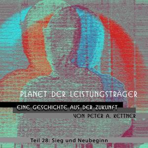 Planet Der Leistungsträger - Sieg Und Neubeginn (Folge 28)