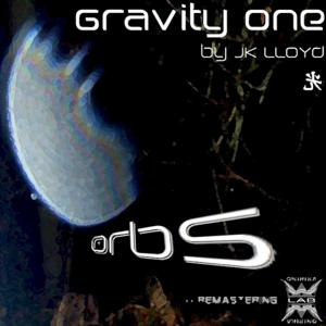 Orbs (Gravity One by JK Lloyd - 2011 Remastering)