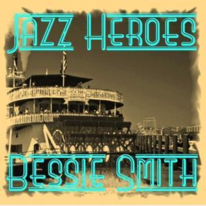 Jazz Heroes - Bessie Smith