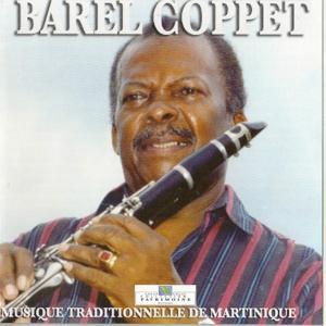 Barel Coppet - Musique traditionnelle de Martinique (Collection Patrimoine)