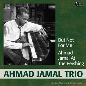 But Not for Me - At the Pershing (Original Album Plus Bonus Tracks)