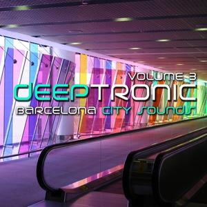 Deeptronic (Barcelona City Sounds, Vol.3)