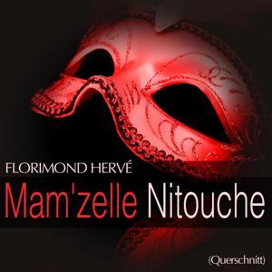 Hervé: Mam'zelle Nitouche (Querschnitt)