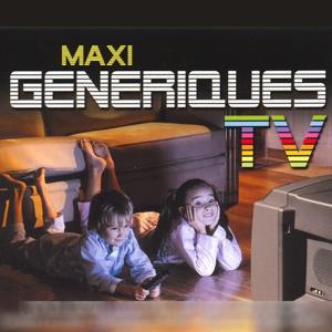 Maxi génériques TV (Vol. 1)