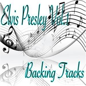 Elvis Presley Backing Tracks, Vol. 1