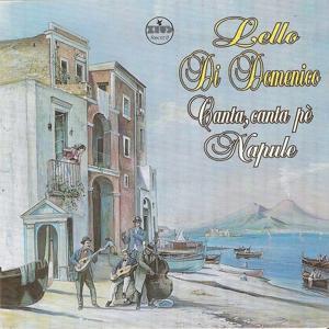 Canta, canta pe' Napule (Best Classic Neapolitan Songs)