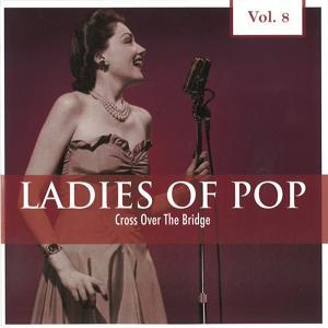 Ladies of Pop, Vol. 8 (Cross Over the Bridge)
