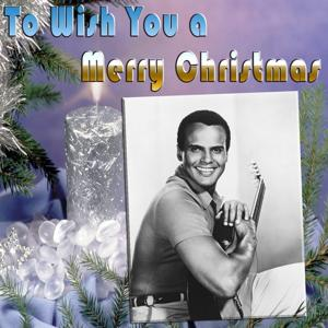 To Wish You a Merry Christmas