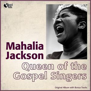 Queen of the Gospel Singers (Original Album With Bonus Tracks)