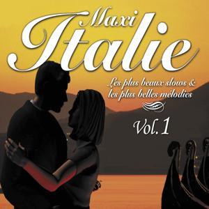 Maxi Italie, vol. 1 (Les plus beaux slows & les plus belles mélodies)